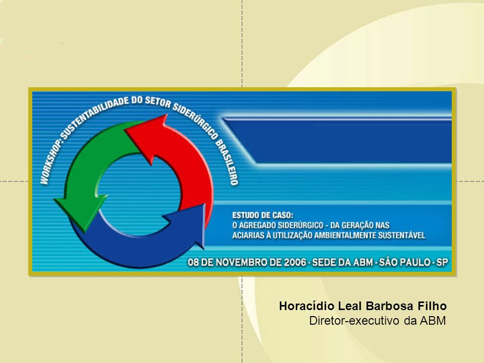 Horacídio Leal Barbosa Filho Diretor-executivo da ABM