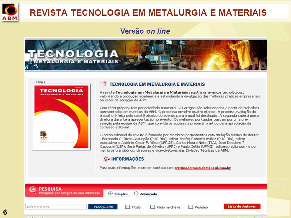 REVISTA TECNOLOGIA EM METALURGIA E MATERIAIS Versão on line 6