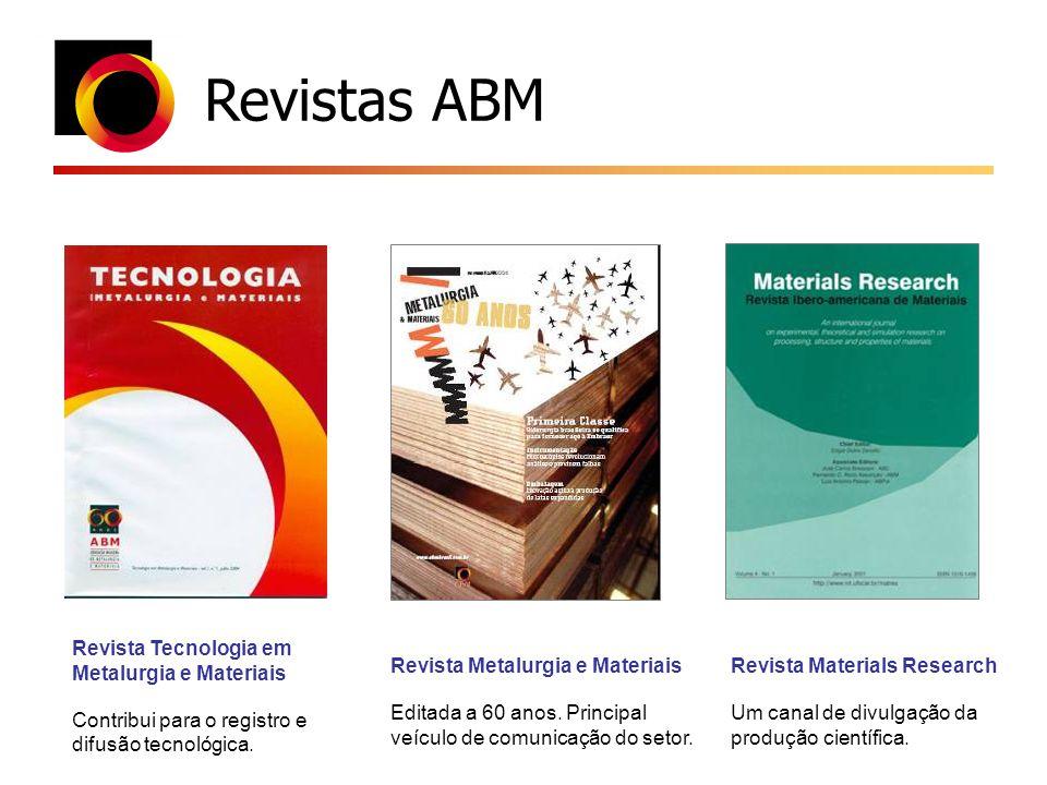 Revistas ABM Revista Tecnologia em Metalurgia e Materiais Contribui para o registro e difusão tecnológica. Revista Metalurgia e Materiais Editada a 60