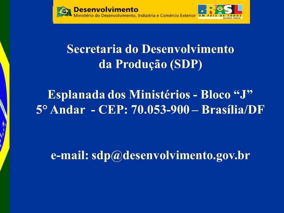 Secretaria do Desenvolvimento da Produção (SDP) Esplanada dos Ministérios - Bloco J 5° Andar - CEP: 70.053-900 – Brasília/DF e-mail: sdp@desenvolvimento.gov.br