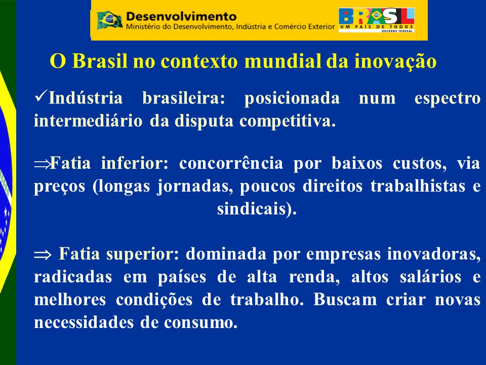 Indústria brasileira: posicionada num espectro intermediário da disputa competitiva.