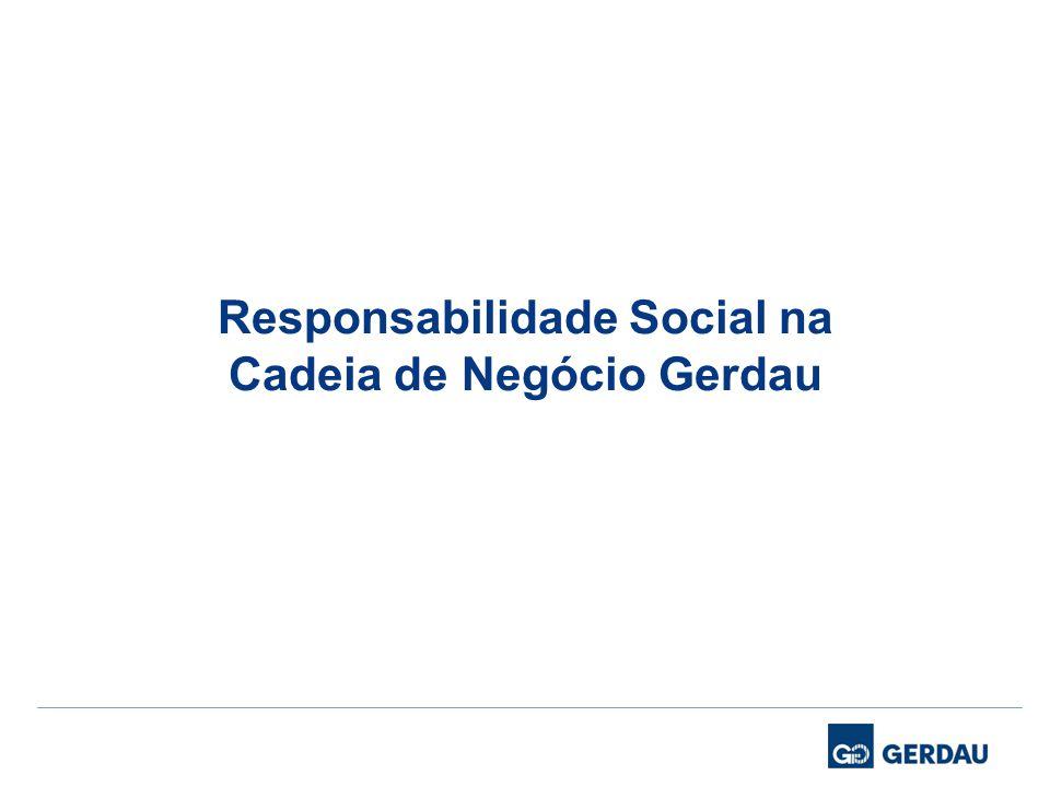 Responsabilidade Social na Cadeia de Negócio Gerdau