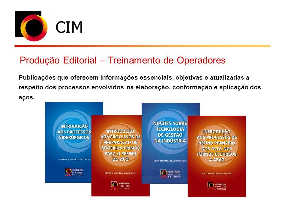 CIM Publicações que oferecem informações essenciais, objetivas e atualizadas a respeito dos processos envolvidos na elaboração, conformação e aplicaçã
