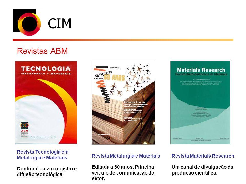 CIM Revista Tecnologia em Metalurgia e Materiais Contribui para o registro e difusão tecnológica. Revista Metalurgia e Materiais Editada a 60 anos. Pr