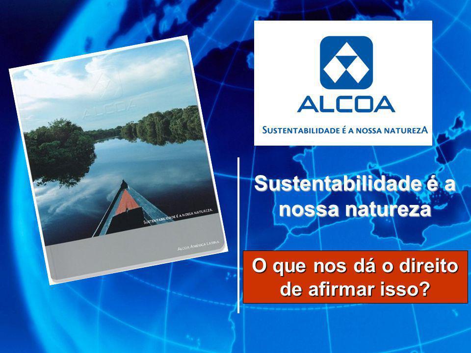 Sustentabilidade é a nossa natureza O que nos dá o direito de afirmar isso?