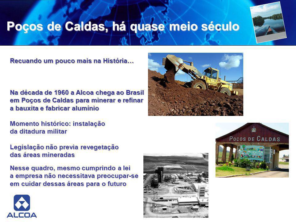 Poços de Caldas, há quase meio século Recuando um pouco mais na História… Na década de 1960 a Alcoa chega ao Brasil em Poços de Caldas para minerar e
