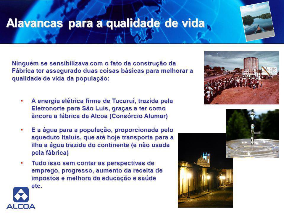 Alavancas para a qualidade de vida A energia elétrica firme de Tucuruí, trazida pela Eletronorte para São Luis, graças a ter como âncora a fábrica da