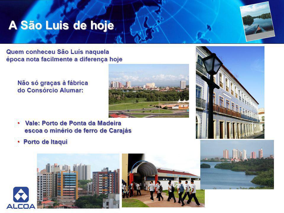 A São Luis de hoje Quem conheceu São Luís naquela época nota facilmente a diferença hoje Não só graças à fábrica do Consórcio Alumar: Vale: Porto de P