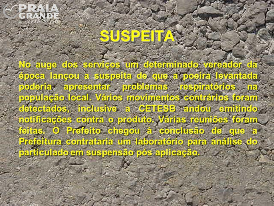 SUSPEITASUSPEITA No auge dos serviços um determinado vereador da época lançou a suspeita de que a poeira levantada poderia apresentar problemas respir