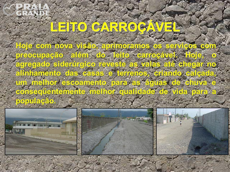 LEITO CARROÇÁVEL Hoje com nova visão, aprimoramos os serviços com preocupação além do leito carroçável. Hoje, o agregado siderúrgico reveste as valas