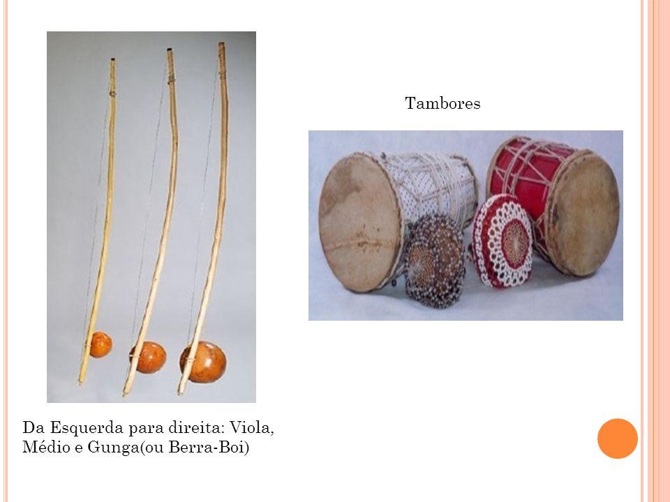 Da Esquerda para direita: Viola, Médio e Gunga(ou Berra-Boi) Tambores