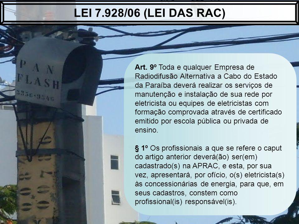 Art. 9º Toda e qualquer Empresa de Radiodifusão Alternativa a Cabo do Estado da Paraíba deverá realizar os serviços de manutenção e instalação de sua