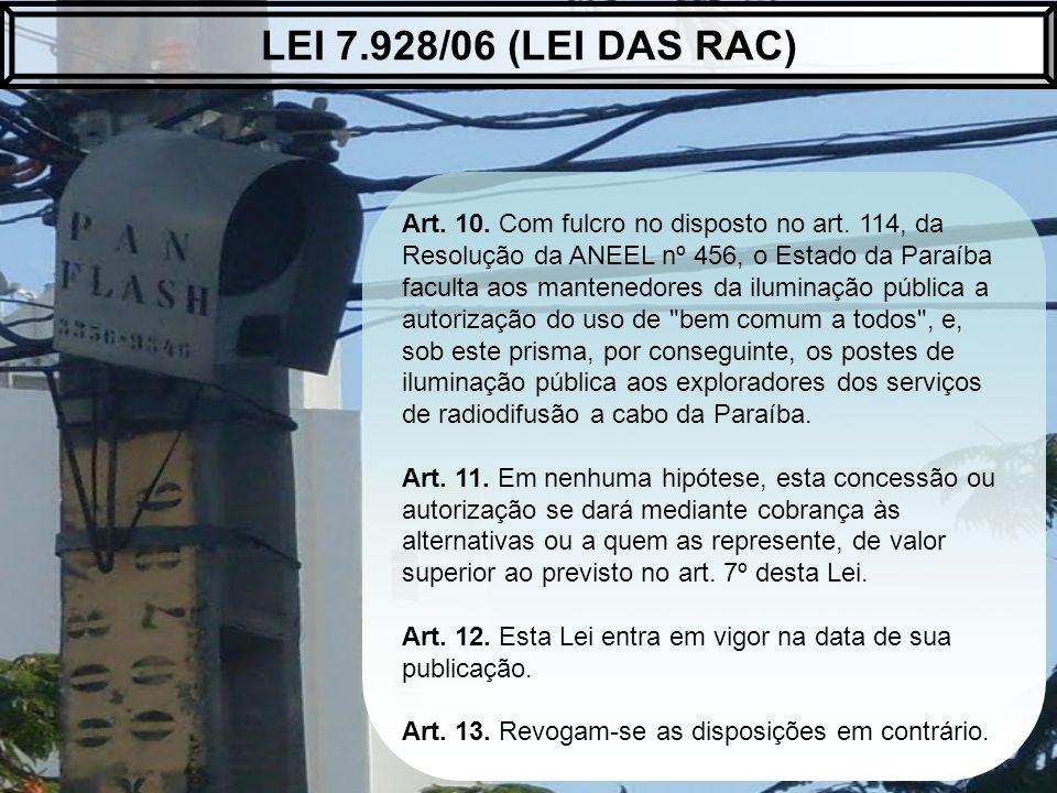 Art. 10. Com fulcro no disposto no art. 114, da Resolução da ANEEL nº 456, o Estado da Paraíba faculta aos mantenedores da iluminação pública a autori