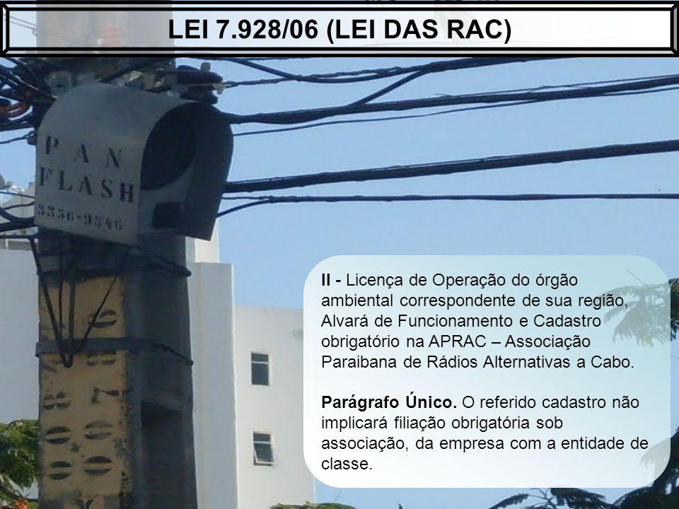 II - Licença de Operação do órgão ambiental correspondente de sua região, Alvará de Funcionamento e Cadastro obrigatório na APRAC – Associação Paraiba