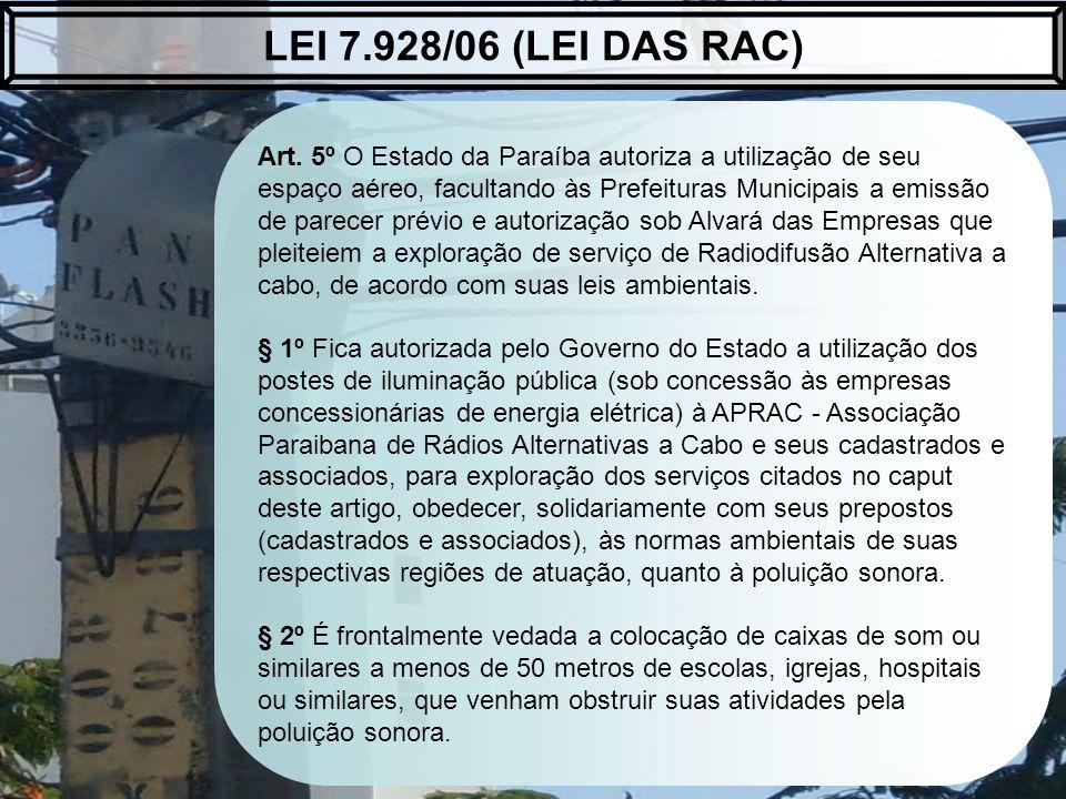 Art. 5º O Estado da Paraíba autoriza a utilização de seu espaço aéreo, facultando às Prefeituras Municipais a emissão de parecer prévio e autorização