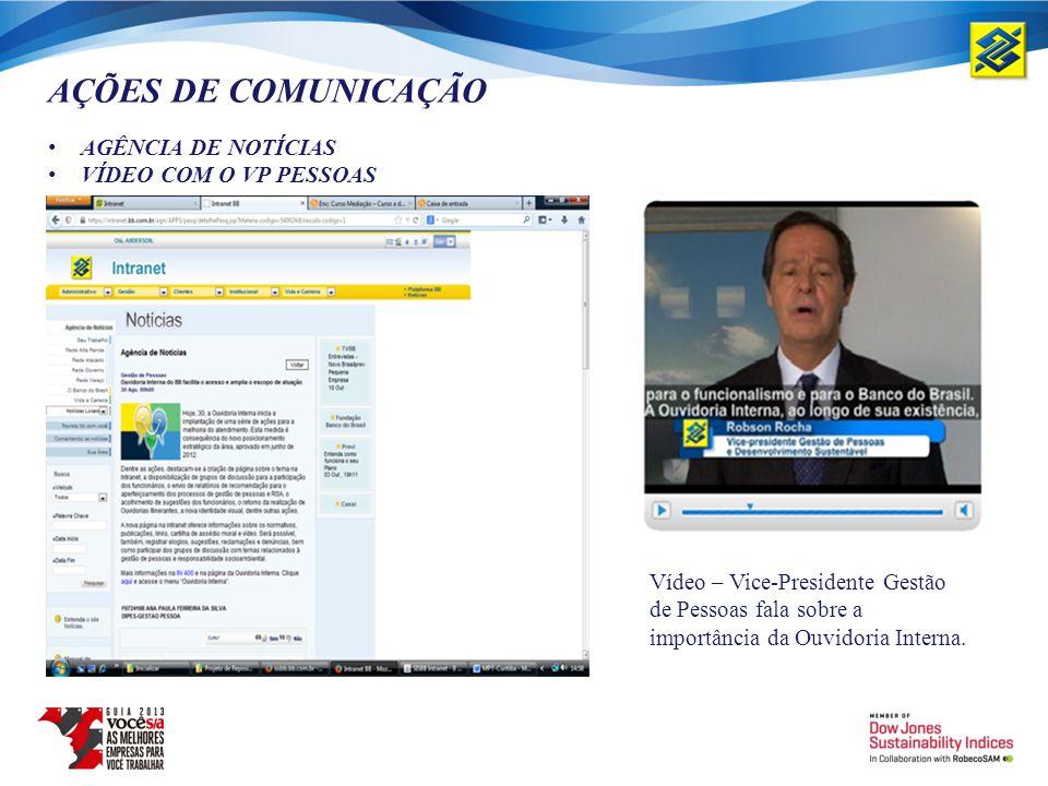 AÇÕES DE COMUNICAÇÃO AGÊNCIA DE NOTÍCIAS VÍDEO COM O VP PESSOAS Vídeo – Vice-Presidente Gestão de Pessoas fala sobre a importância da Ouvidoria Intern