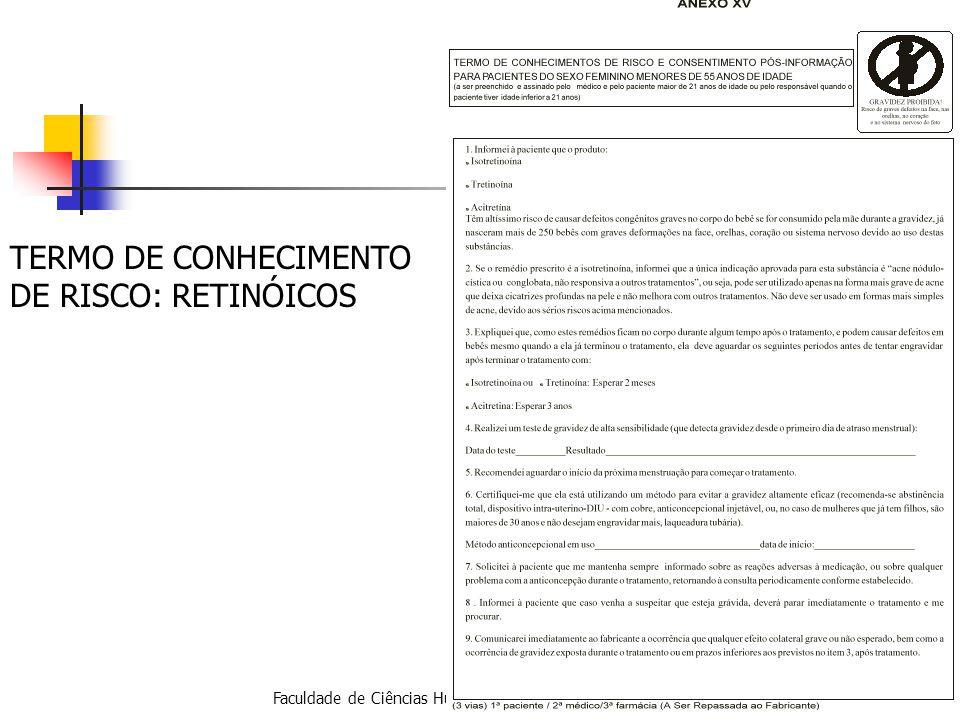 Faculdade de Ciências Humanas de Curvelo - Farmacologia TERMO DE CONHECIMENTO DE RISCO: RETINÓICOS