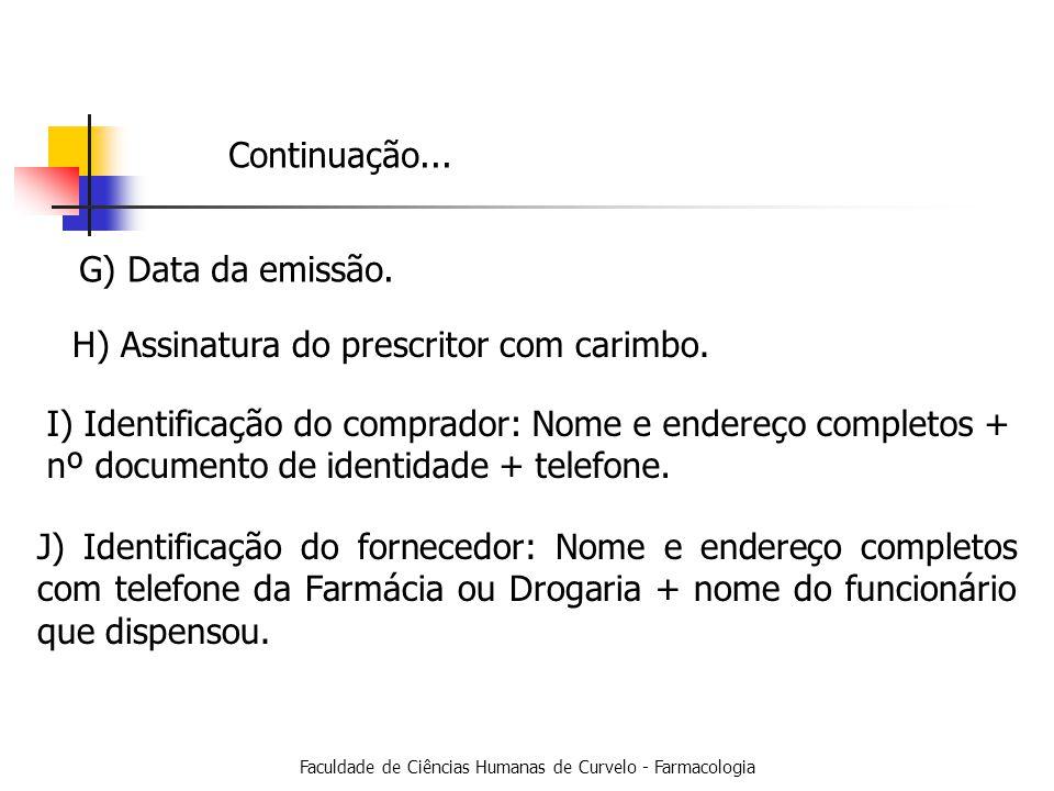 Faculdade de Ciências Humanas de Curvelo - Farmacologia G) Data da emissão.