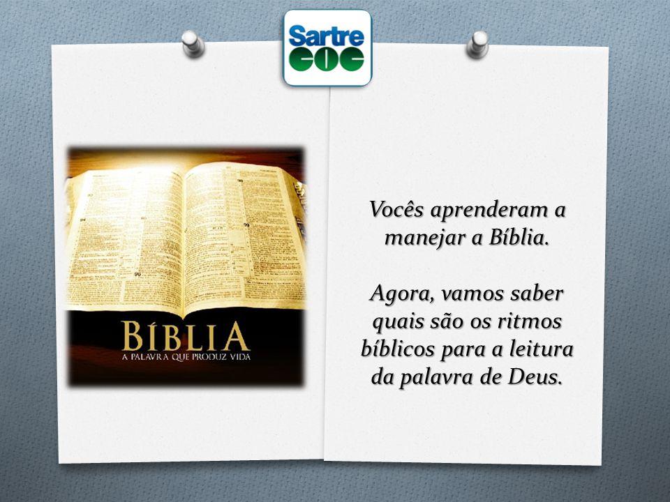 Vocês aprenderam a manejar a Bíblia.