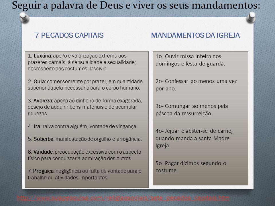 Seguir a palavra de Deus e viver os seus mandamentos: 7 PECADOS CAPITAIS MANDAMENTOS DA IGREJA 1.