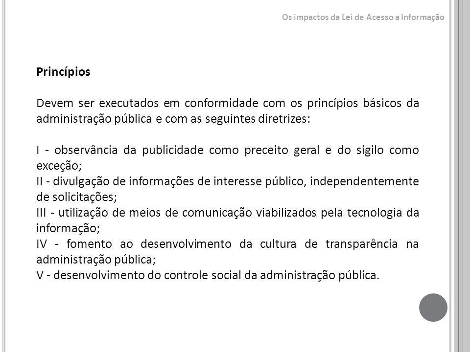 Princípios Devem ser executados em conformidade com os princípios básicos da administração pública e com as seguintes diretrizes: I - observância da p