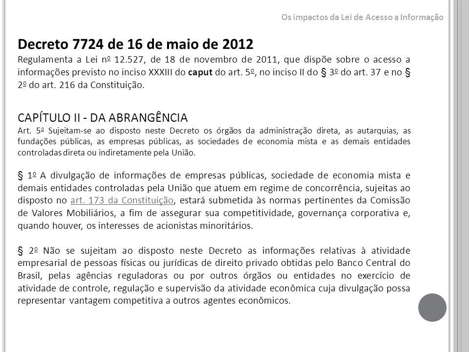 Decreto 7724 de 16 de maio de 2012 Regulamenta a Lei n o 12.527, de 18 de novembro de 2011, que dispõe sobre o acesso a informações previsto no inciso