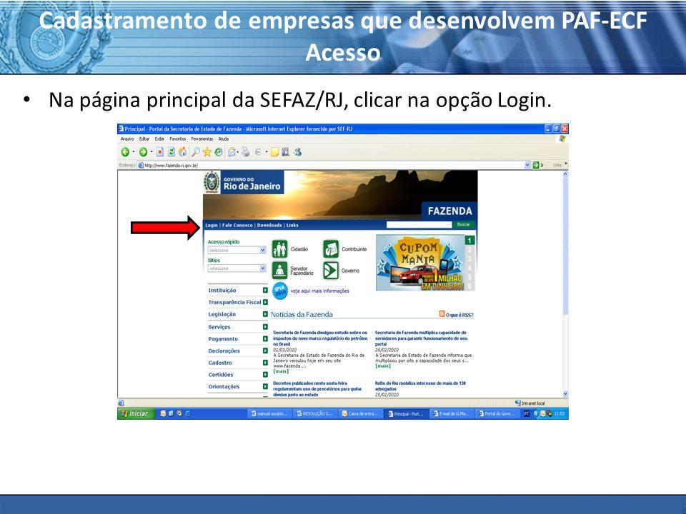 PLONE - 2007 Cadastramento de empresas que desenvolvem PAF-ECF Acesso Na página principal da SEFAZ/RJ, clicar na opção Login.
