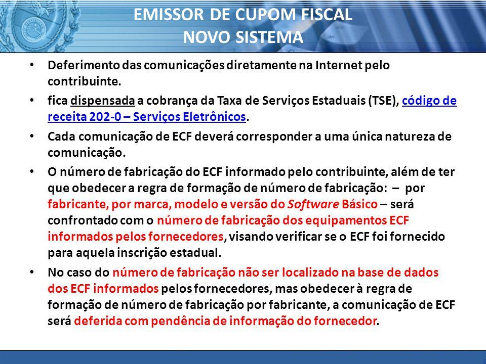 PLONE - 2007 EMISSOR DE CUPOM FISCAL NOVO SISTEMA Deferimento das comunicações diretamente na Internet pelo contribuinte. fica dispensada a cobrança d