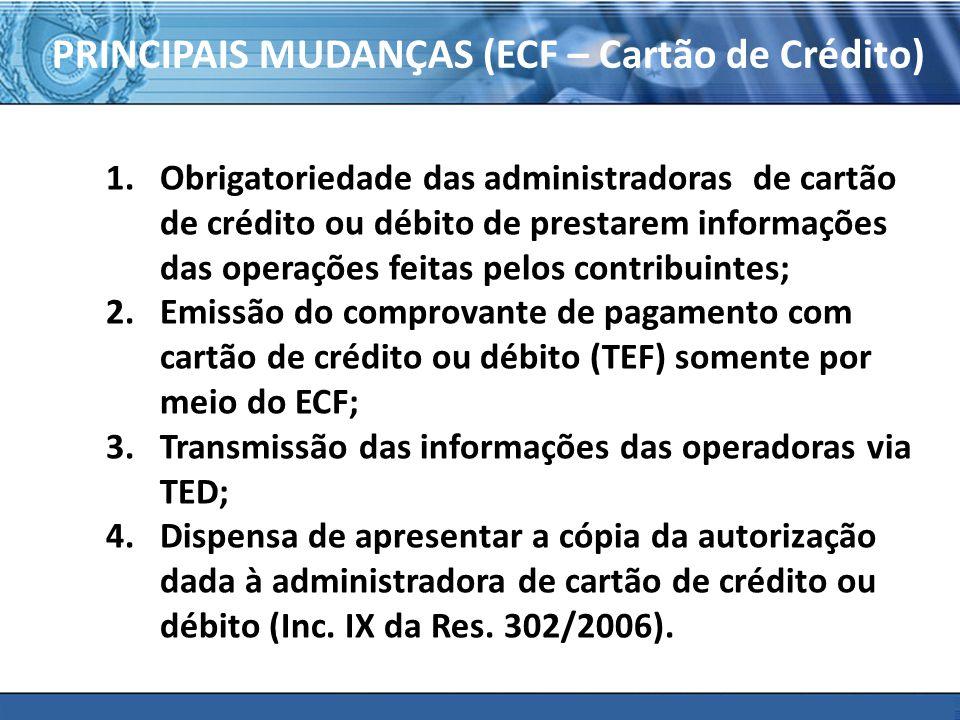 PLONE - 2007 PRINCIPAIS MUDANÇAS (ECF – Cartão de Crédito) 1.Obrigatoriedade das administradoras de cartão de crédito ou débito de prestarem informaçõ