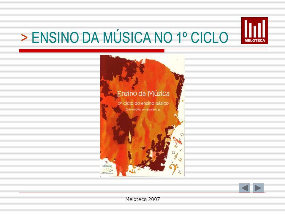 Meloteca 2007 > ENSINO DA MÚSICA NO 1º CICLO