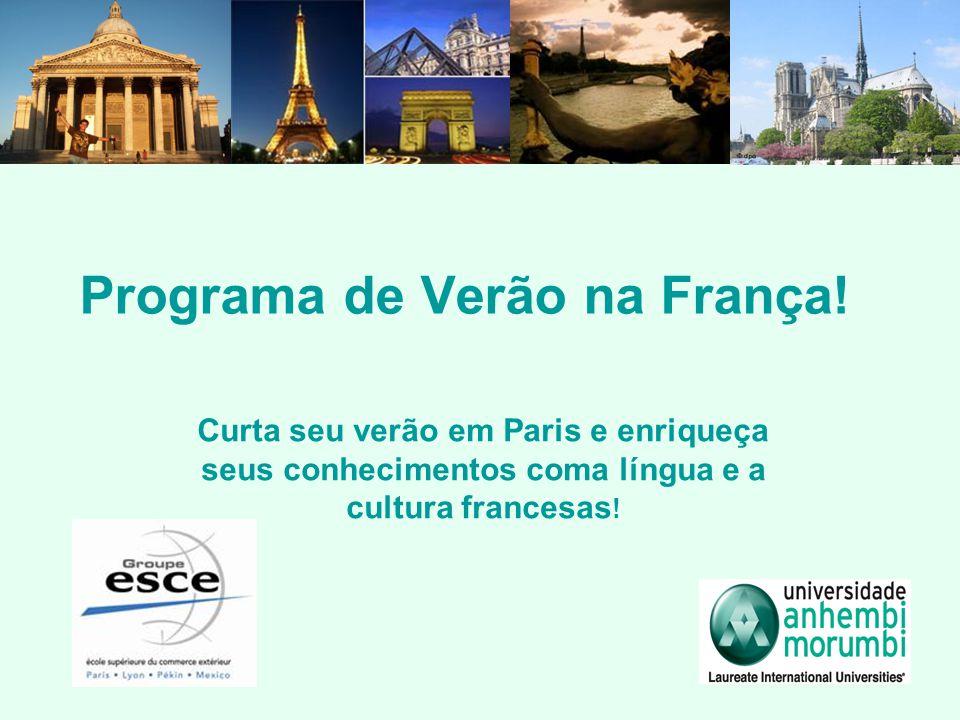 Programa de Verão na França! Curta seu verão em Paris e enriqueça seus conhecimentos coma língua e a cultura francesas !
