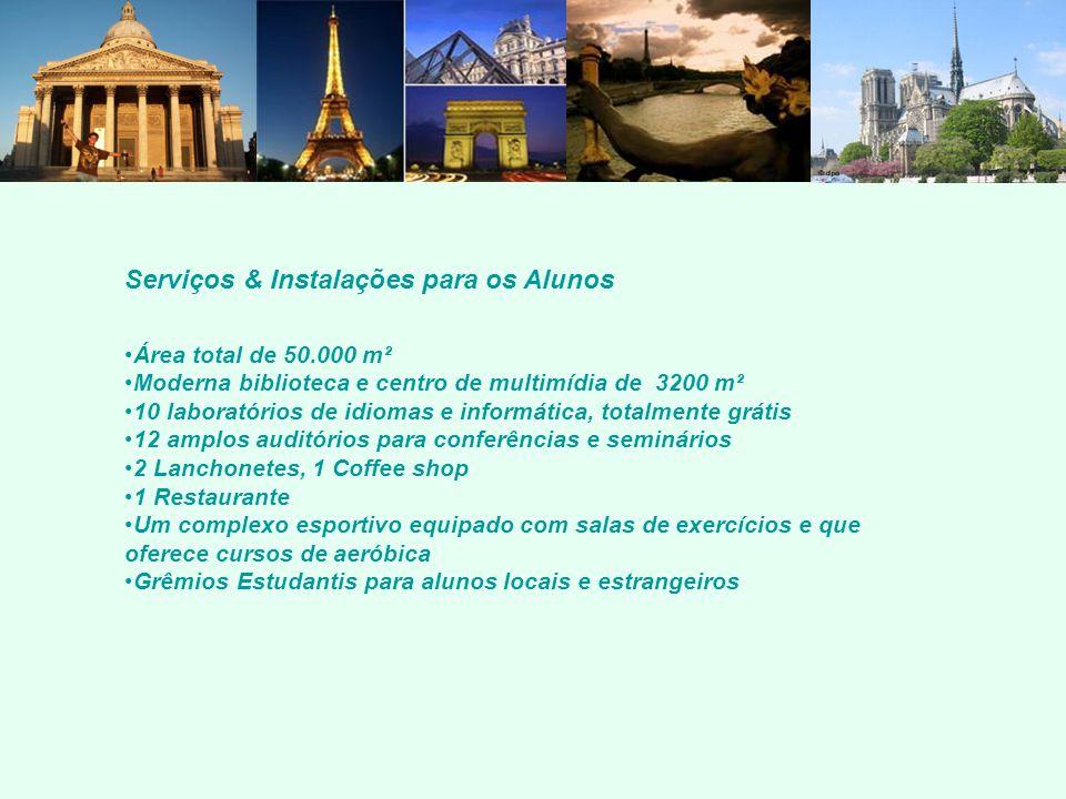 Serviços & Instalações para os Alunos Área total de 50.000 m² Moderna biblioteca e centro de multimídia de 3200 m² 10 laboratórios de idiomas e inform