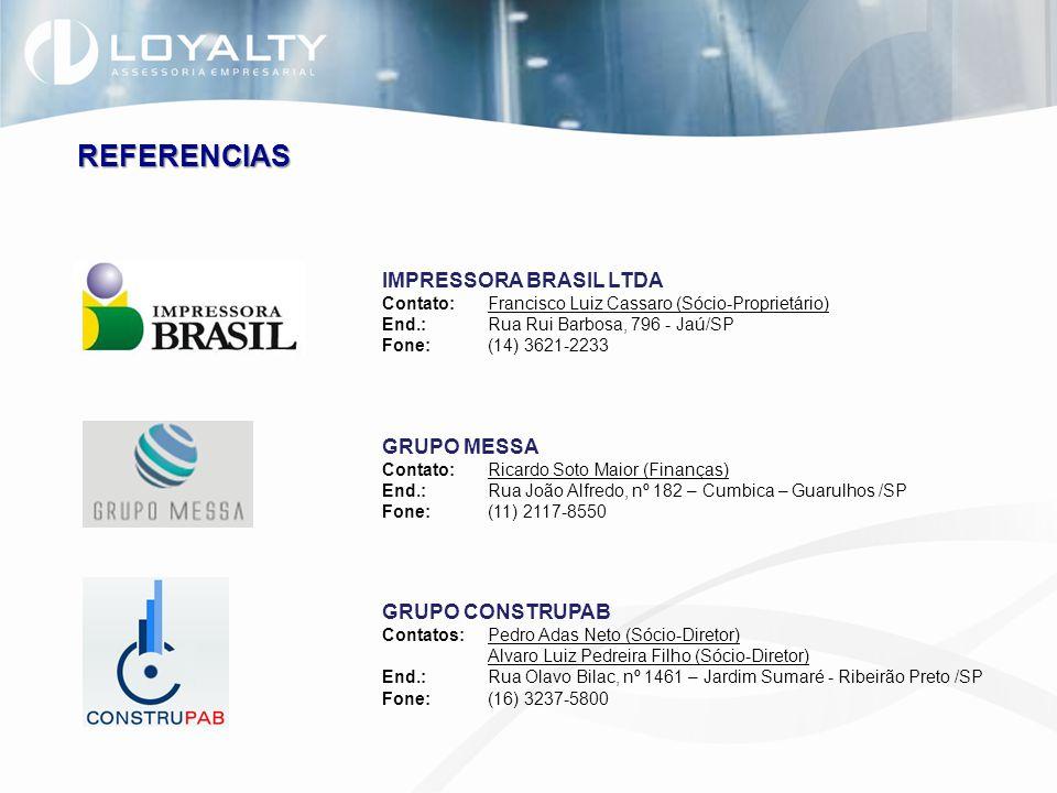 IMPRESSORA BRASIL LTDA Contato:Francisco Luiz Cassaro (Sócio-Proprietário) End.:Rua Rui Barbosa, 796 - Jaú/SP Fone:(14) 3621-2233 GRUPO MESSA Contato: