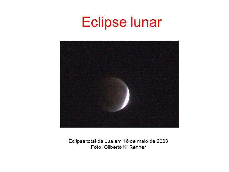 Eclipse total da Lua em 16 de maio de 2003 Foto: Gilberto K. Renner Eclipse lunar