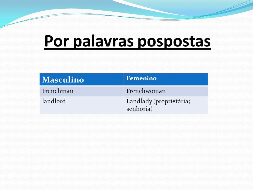 Muitos substantivos são comuns de dois gêneros, isto é, são usados indiferentemente no masculino ou no femenino.