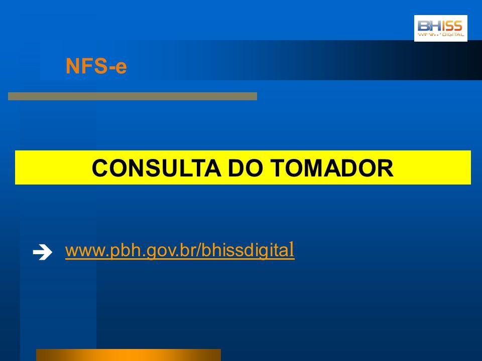 CONSULTA DO TOMADOR www.pbh.gov.br/bhissdigita l NFS-e