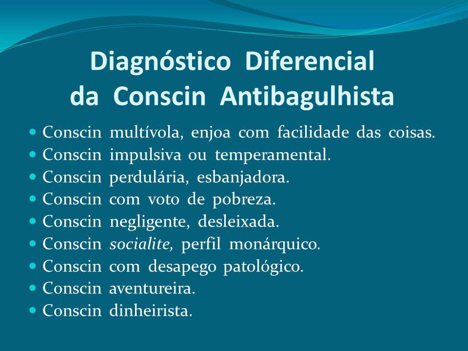 Diagnóstico Diferencial da Conscin Antibagulhista Conscin multívola, enjoa com facilidade das coisas. Conscin impulsiva ou temperamental. Conscin perd
