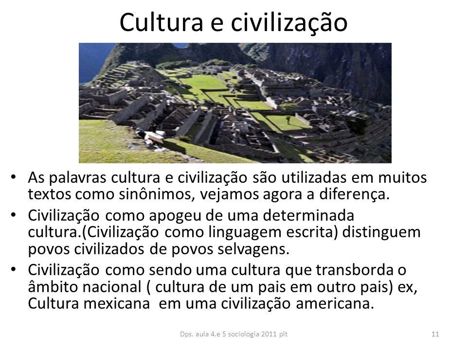 Cultura e civilização As palavras cultura e civilização são utilizadas em muitos textos como sinônimos, vejamos agora a diferença.
