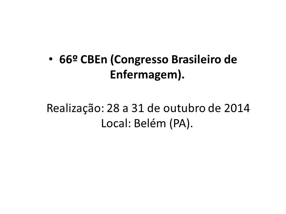 66º CBEn (Congresso Brasileiro de Enfermagem). Realização: 28 a 31 de outubro de 2014 Local: Belém (PA).