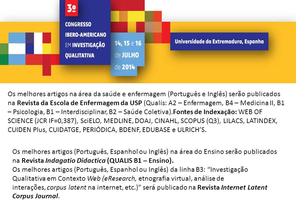 Os melhores artigos na área da saúde e enfermagem (Português e Inglês) serão publicados na Revista da Escola de Enfermagem da USP (Qualis: A2 – Enferm