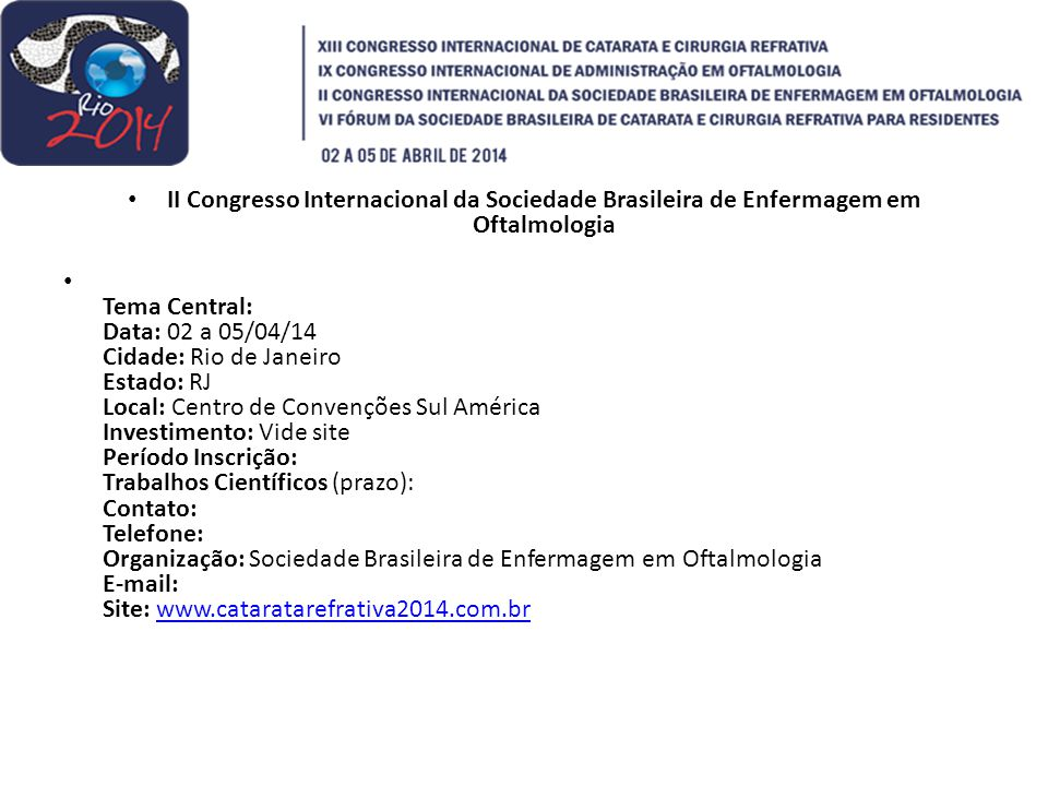 Tema Central: Avanços, Interfaces e Práticas Integrativas Data: 09 a 11/04/14 Cidade: Cajazeiras Estado: PB Local: Faculdade Santa Maria Investimento: Vide site Período Inscrição: Trabalhos Científicos (prazo): Até 12/03/14 Contato: Telefone: (83) 3341-2299 Organização: Faculdade Santa Maria E-mail: contato@conacis.com.br Site: www.conacis.com.brcontato@conacis.com.brwww.conacis.com.br