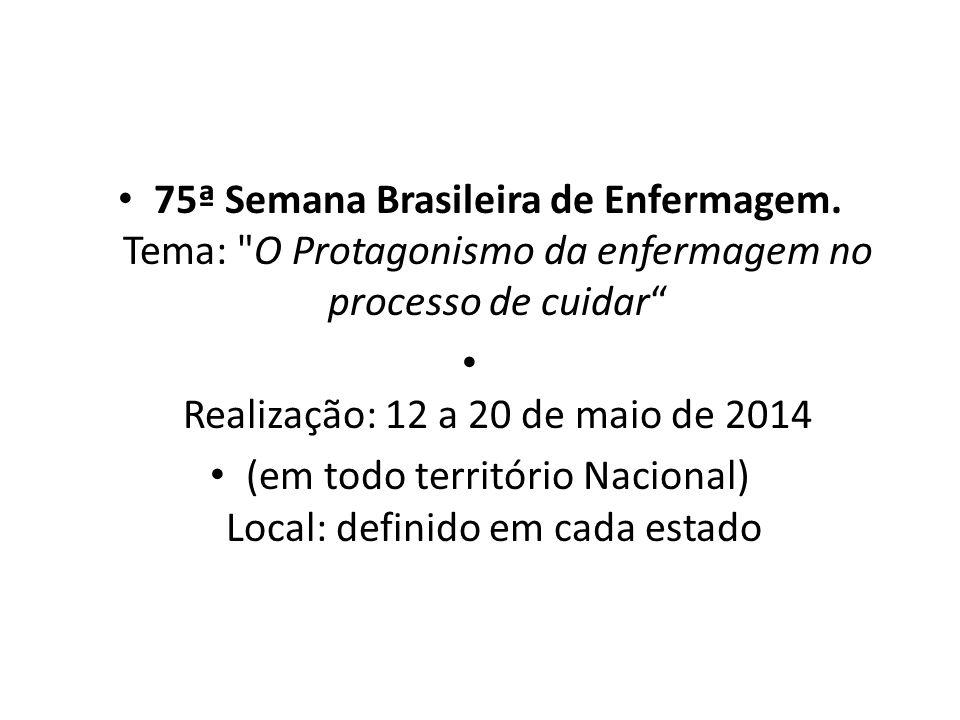 75ª Semana Brasileira de Enfermagem. Tema: