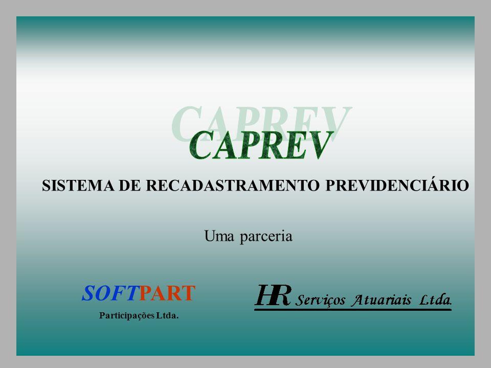 SISTEMA DE RECADASTRAMENTO PREVIDENCIÁRIO Uma parceria SOFTPART Participações Ltda.