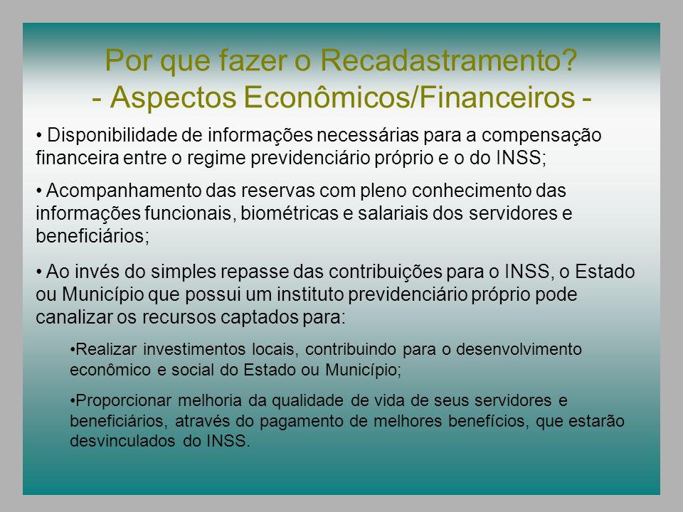 Por que fazer o Recadastramento? - Aspectos Econômicos/Financeiros - Disponibilidade de informações necessárias para a compensação financeira entre o
