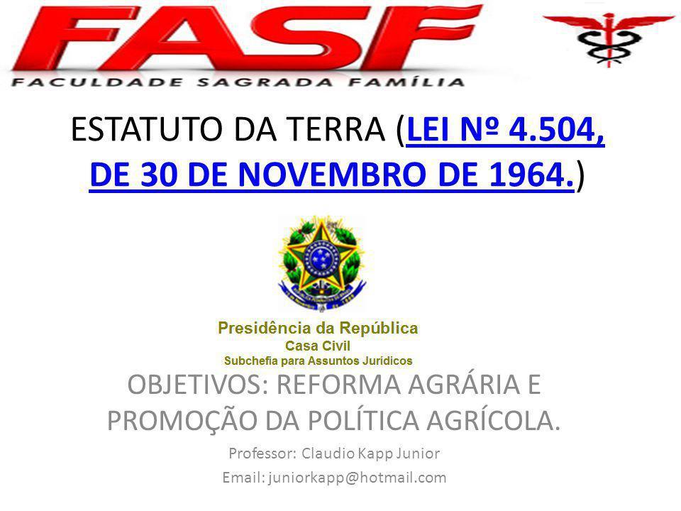 ESTATUTO DA TERRA (LEI Nº 4.504, DE 30 DE NOVEMBRO DE 1964.)LEI Nº 4.504, DE 30 DE NOVEMBRO DE 1964.