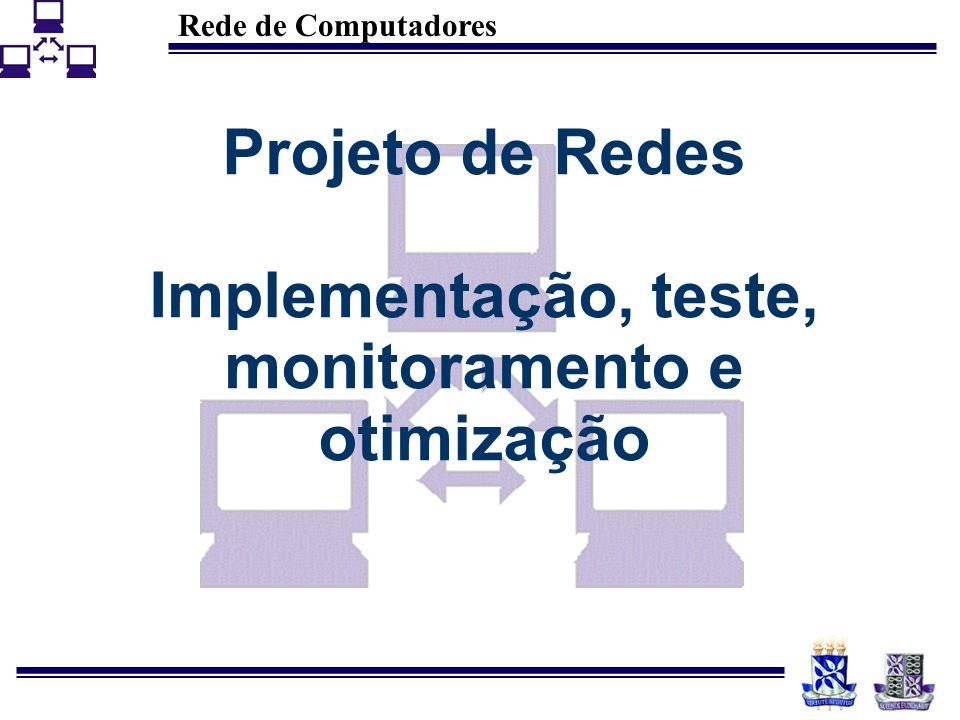 Rede de Computadores Projeto de Redes Implementação, teste, monitoramento e otimização
