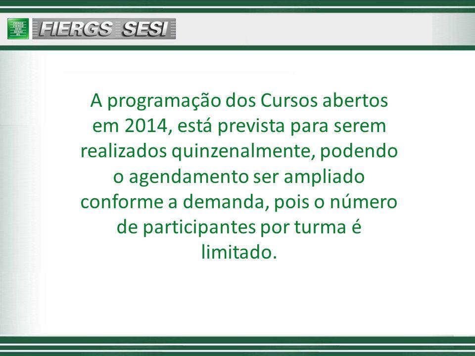 A programação dos Cursos abertos em 2014, está prevista para serem realizados quinzenalmente, podendo o agendamento ser ampliado conforme a demanda, p
