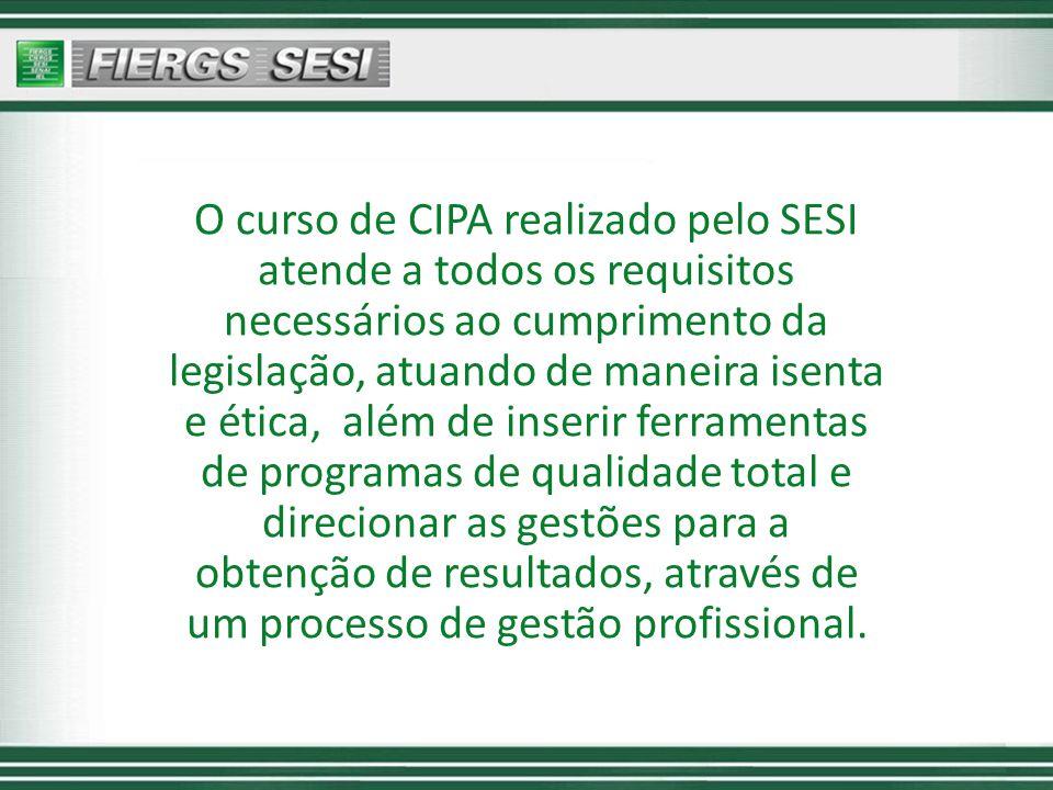 O curso de CIPA realizado pelo SESI atende a todos os requisitos necessários ao cumprimento da legislação, atuando de maneira isenta e ética, além de