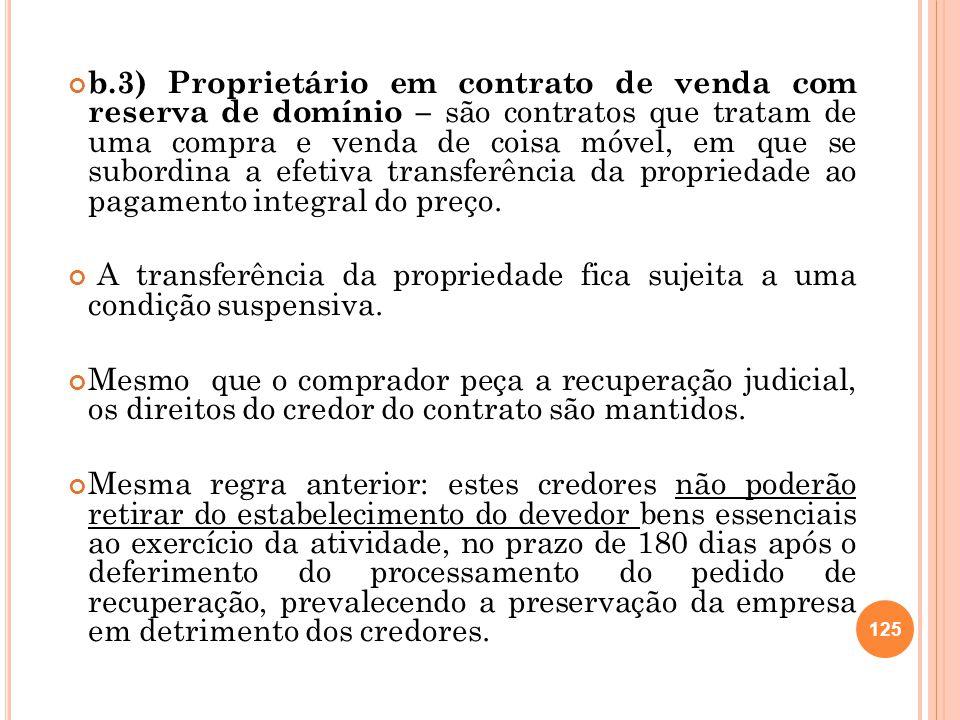 b.3) Proprietário em contrato de venda com reserva de domínio – são contratos que tratam de uma compra e venda de coisa móvel, em que se subordina a e