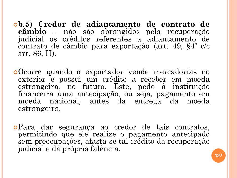 b.5) Credor de adiantamento de contrato de câmbio – não são abrangidos pela recuperação judicial os créditos referentes a adiantamento de contrato de